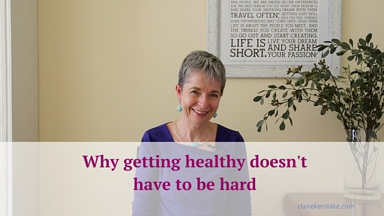 Why getting healthy doesn't have to be hard